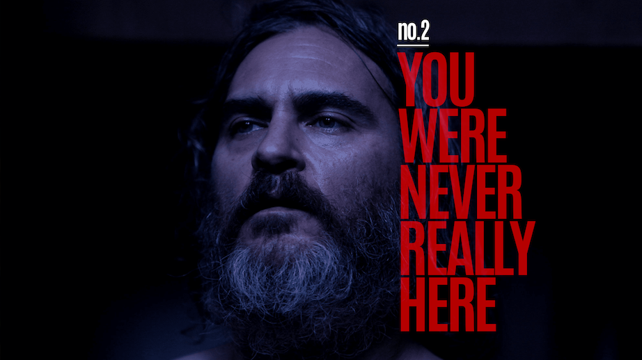 2. You Were Never Really Here.png